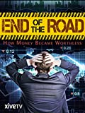 End of the Road: How Money Became Worthless [OV]