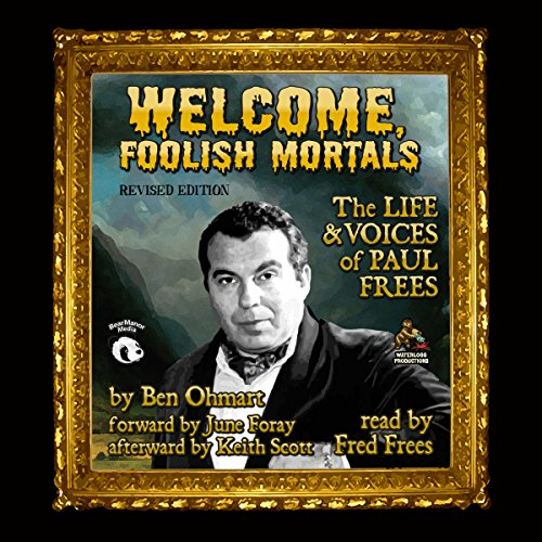 Welcome, Foolish Mortals, Revised Edition  Audiolibri