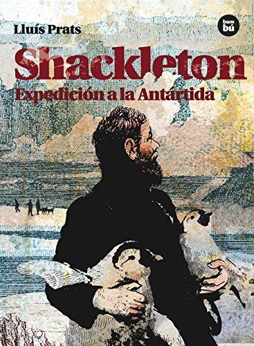 Shackleton. Expedición a la Antártida (Descubridores) por Lluís Prats Martínez