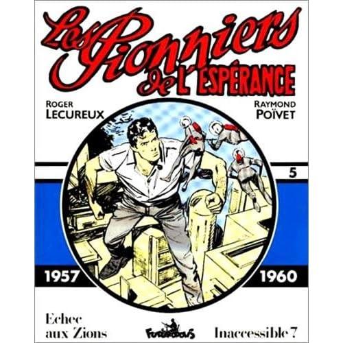 Les Pionniers de l'Espérance: (1957-1960)