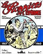 Les Pionniers de l'Espérance - (1957-1960) de Roger Lécureux