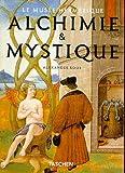 Alchimie & Mystique - Le Musée hermétique - Taschen - 04/11/1997