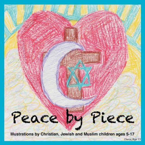 Peace by Piece: Illustrations by Christian, Jewish and Muslim children ages 5-17