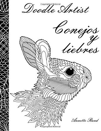 Doodle Artist - Conejos y liebres: Un libro para colorear adultos