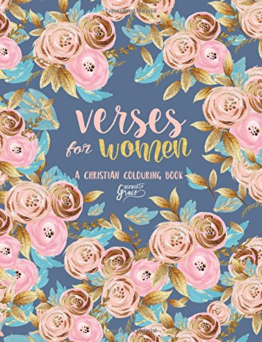 Inspired To Grace Verses For Women: A Christian Colouring Book (Inspirational Colouring Books for Grown-Ups)