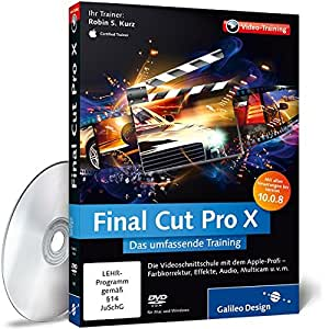 Final Cut Pro X - Das umfassende Training