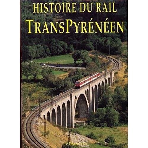 Histoire du rail Transpyrénéen