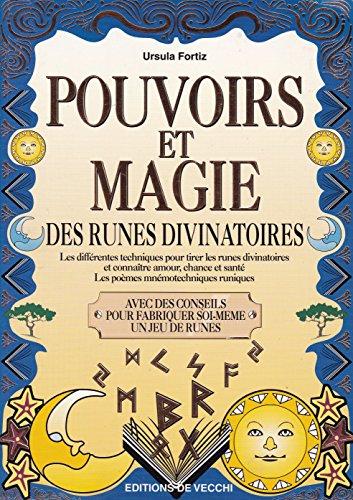Pouvoirs et magie des runes divinatoires par Ursula Fortiz