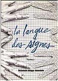 La langue des signes Tome II Dictionnaire bilingue élémentaire