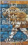 La Princesse de Babylone (French Edition)