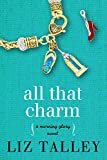 Front cover for the book All That Charm by Liz Talley