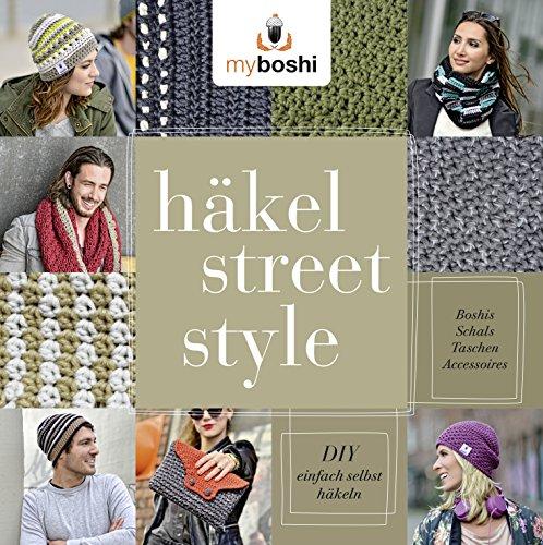 myboshi Häkel-Street-Style - DIY - einfach selbst häkeln: Boshis, Schals, Taschen, Accessoires (Gebundene Ausgabe)
