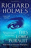 #1: This Long Pursuit: Reflections of a Romantic Biographer