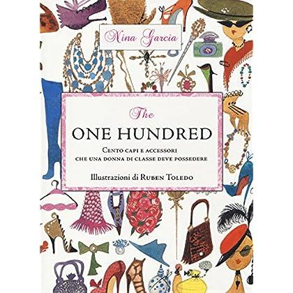The One Hundred. Cento Capi E Accessori Che Una Donna Di Classe Deve Possedere
