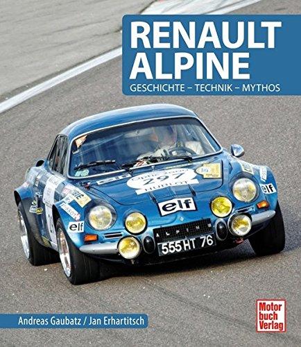 Preisvergleich Produktbild Renault Alpine: Geschichte - Technik - Mythos