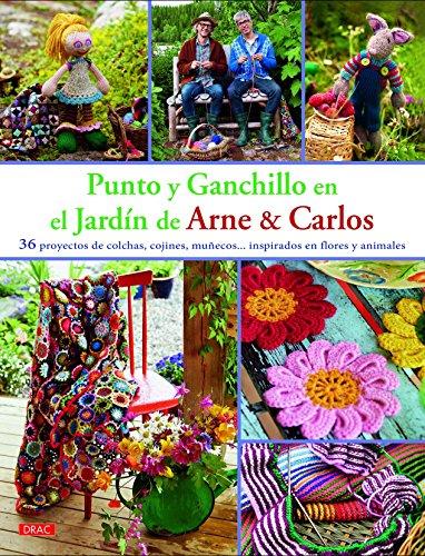 Punto Y Ganchillo En El Jardín De Arne & Carlos (El Libro...