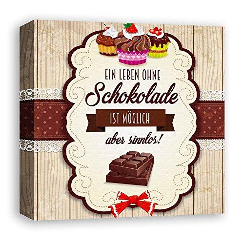 """die stadtmeister Leinwand """"Ein Leben ohne Schokolade ist möglich, aber sinnlos"""""""