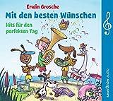 Erwin Grosche 'Mit den besten Wünschen: Hits für den perfekten Tag'
