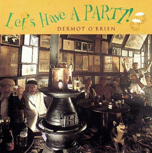 Let's Have a Party by Dermot O'Brien (1995-01-26)