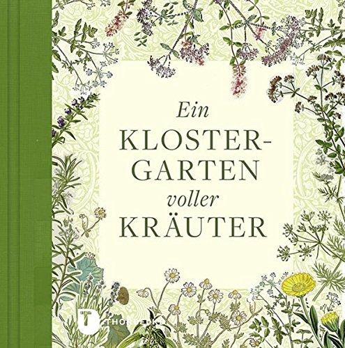 Klostergarten (Ein Klostergarten voller Kräuter)