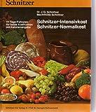 Schnitzer-Intensivkost. Schnitzer-Normalkost. 14-Tage-Fahrplan für beide Kostformen mit Kalorienangabe