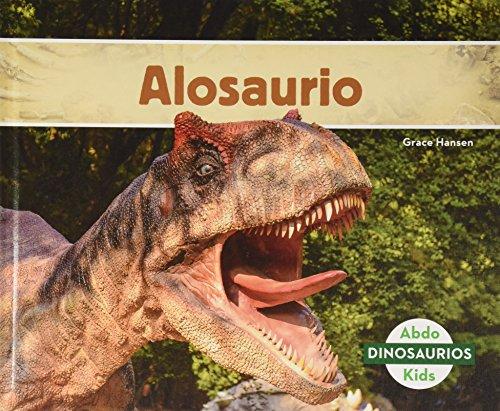 Alosaurio (Allosaurus) (Spanish Version) (Dinosaurios/ Dinosaurs) por Grace Hansen