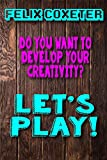 Do you want to develop your creativity?