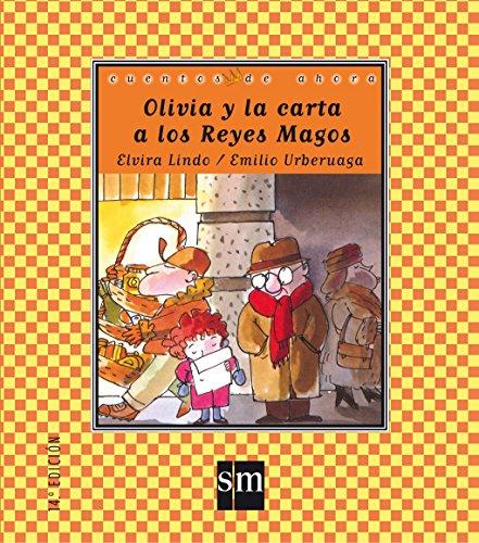 Olivia y la carta a los Reyes Magos (Cuentos de ahora) por Elvira Lindo