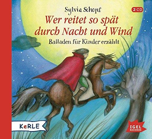 Wer reitet so spät durch Nacht und Wind: Balladen für Kinder erzählt