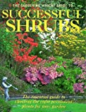 """Gardening Which?"" Guide to Successful Shrubs: The Essential Guide to Choosing the Right Permanent Plants for Your Garden (""Which?"" Consumer Guides)"