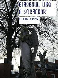 Glasgow, Like A Stranger