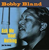 The Soulful Sound Of Bobby Bland: Ask Me 'Bout Nothing (But The Blues)