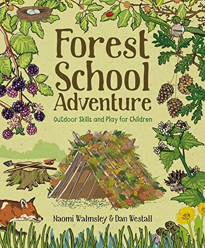 Forest School Adventure: Outdoor Skills and Play for Children por Dan Westall