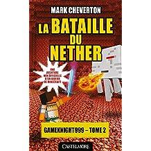 La Bataille du Nether: Minecraft - Les Aventures de Gameknight999, T2