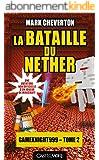La Bataille du Nether: Les Aventures de Gameknight999, T2