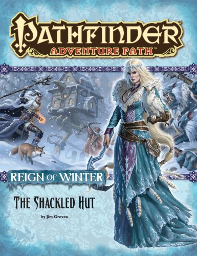 Preisvergleich Produktbild Pathfinder Adventure Path: Reign of Winter Part 2 - The Shackled Hut