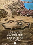 Les plans en relief des places du roy