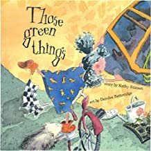 Those Green Things by Kathy Stinson (1995-02-01)