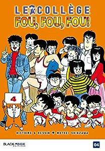 Le Collège Fou, Fou, Fou! - Kimengumi Nouvelle édition Tome 4