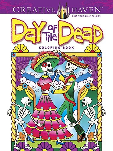 Creative Haven Day of the Dead Coloring Book (Creative Haven Coloring Books) -