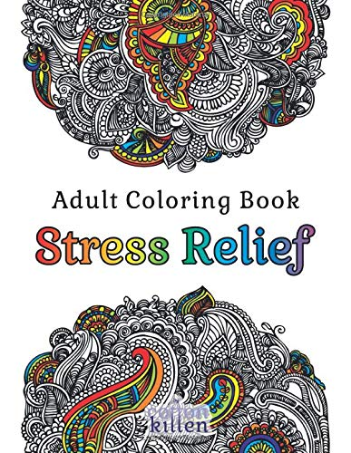 Adult Coloring Book - Stress Relief: 49 of the most exquisite designs for a relaxed and joyful coloring time