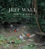 Jeff Wall: North and West