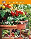 Gärtnern ohne Garten (Besser gärtnern)