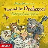 Tina und das Orchester: Ein Hörspiel, in dem alle Instrumente zeigen, was sie können - jedes für sich und alle gemeinsam