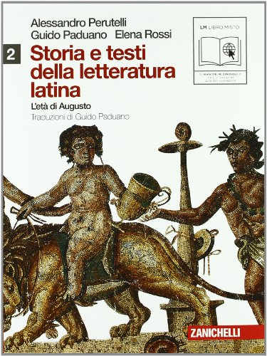 Storia e testi della letteratura latina. Per le Scuole superiori. Con espansione online: 2