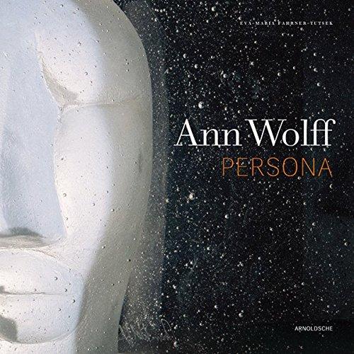 ANN WOLFF: Persona -