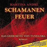 Schamanenfeuer - Das Geheimnis von Tunguska, MP3-CD - Martina André