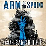 Arm of the Sphinx: Books of Babel, Book 2