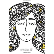 Happy Agenda 2017: Zentangle Girl: Agenda ilustrada para colorear y organizarte sin estrés