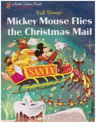 mickey-mouse-flies-the-christmas-mail-little-golden-book-by-annie-north-bedford-2007-09-25